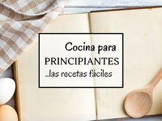 Cocina para principiantes. Si empiezas a cocinar o no tienes mucha mano en la cocina no te pierdas estos consejos y recetas fáciles. Letter Board, Lettering, Food, Cooking Recipes, Deserts, Tips, Eten, Drawing Letters, Texting