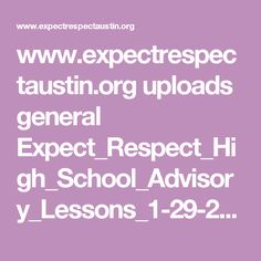 www.expectrespectaustin.org uploads general Expect_Respect_High_School_Advisory_Lessons_1-29-2016.pdf
