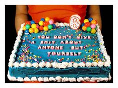 For when your child is being a total ass. | 21 Painfully Honest Cakes For Every Occasion