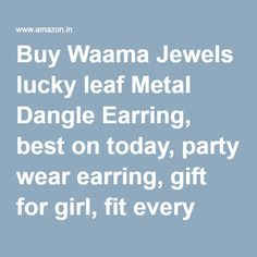 Buy Waama Jewels lucky leaf Metal Dangle Earring, best on today, party wear earring, gift for girl, fit every cloths, earring wj001 Online at Low Prices in India | Amazon Jewellery Store - Amazon.in