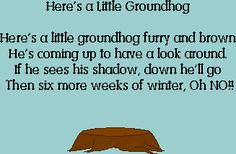 Ground Hog Day Theme Unit - Lessons, Activity Sheets, Books, and more for teachers and their students Preschool Winter, Preschool Classroom, Classroom Ideas, Children Songs, Kids Poems, Student Teaching, Teaching Ideas, Toddler Circle Time, Ground Hog