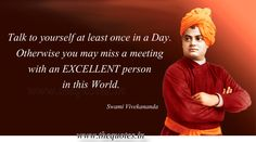 Talk to yourself at least once in a Day. Otherwise you may miss a meeting with an EXCELLENT person in this World – Swami Vivekananda - Quotes Apj Quotes, Qoutes, Advaita Vedanta, Swami Vivekananda Quotes, Gentlemens Guide, Learn English Grammar, Well Said Quotes, Alan Watts, You May