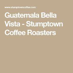 Guatemala Bella Vista - Stumptown Coffee Roasters