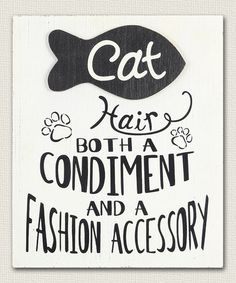 Look what I found on #zulily! 'Cat Hair' Block Sign #zulilyfinds