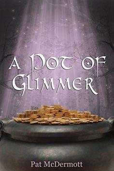 A Pot of Glimmer: The Glimmer Books / Book Three, http://www.amazon.com/dp/B00YW7GRF4/ref=cm_sw_r_pi_awdm_YuzCvb0WEXEK4