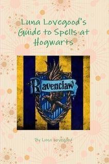http://www.lulu.com/shop/luna-lovegood/luna-lovegoods-guide-to-spells-at-hogwarts/paperback/product-22042060.html   http://www.amazon.com/Luna-Lovegoods-Guide-Spells-Hogwarts/dp/1312883111/ref=sr_1_15?ie=UTF8&qid=1425693463&sr=8-15&keywords=luna+lovegood