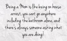 This is Absolutely true! :) Landon wants to be with me everywhere I go. But it's okay because I LOVE being a mommie! <3
