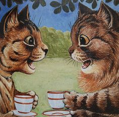 """Louis Wain - Cats chatting over tea/coffee. """"He said he LOVES pussy! I Love Cats, Crazy Cats, Cute Cats, Louis Wain Cats, Gatos Cats, Cat Drinking, Here Kitty Kitty, Illustrations, Illustration Art"""