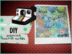 punk projects: DIY Polaroid Post-it Notes!