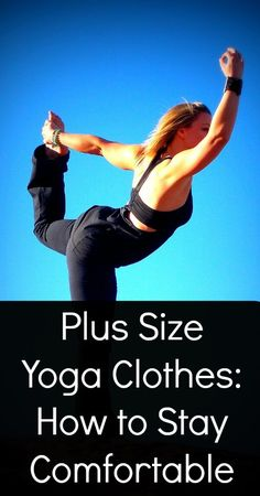 Plus Size Yoga Clothes: How to Stay Comfortable