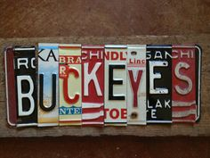 BUCKEYES Ohio State University license plate sign red by tomboyART. I'm so loving this.