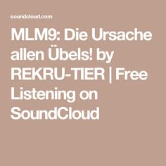 MLM9: Die Ursache allen Übels! by REKRU-TIER | Free Listening on SoundCloud
