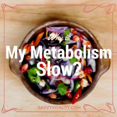 "You may feel tired, cold or that you've gained weight.  Maybe your digestion seems a bit more ""sluggish"".  You may be convinced that your metabolism is slow.  Why does this happen?  Why do metabolic rates slow down?"