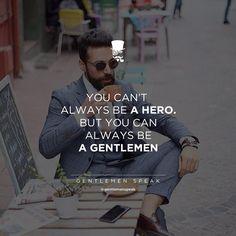 #gentlemenspeak #gentlemen #qoutes #hero