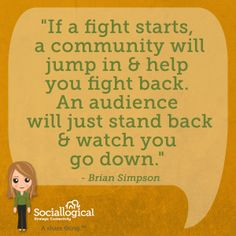 """""""If a fight starts, a community will jump in and help you fight back. An audience will just stand back and watch you go down. Business Leadership Quotes, African Proverb, New Moms, Content Marketing, Proverbs, In This World, Community, Teaching, Sayings"""