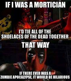 Deadpool's idea of a zombie apocalypse