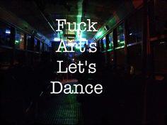 Fuck Art's let's dance