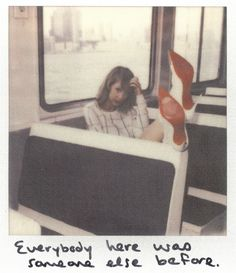 """NYC: """"Everybody here was someone else before."""" Taylor Swift Polaroid 39 - Welcome To New York All About Taylor Swift, Long Live Taylor Swift, Taylor Swift Quotes, Taylor Swift Web, Taylor Alison Swift, Taylor Taylor, Ethel Kennedy, Celebrity Gossip, In This World"""