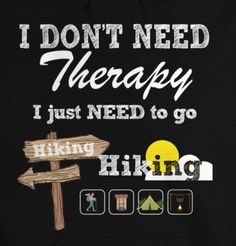 Hiking = therapy with no medication Mountain Hiking, Hiking Tips, Camping And Hiking, Backpacking, Hiking Club, Hiking Food, Mountain Climbing, Hiking Quotes, Travel Quotes