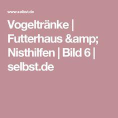 Vogeltränke | Futterhaus & Nisthilfen | Bild 6 | selbst.de