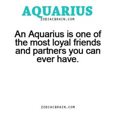 Aquarius~ I don't play with that. When someone means something to me, a part of my heart belongs to them for sure. Don't break it, cause there's no guarantee you'll get more.