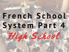 French School System Part 4: High-School (le lycée)