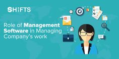 Here is important Role of Management Software like SHIFTS in Managing Company's work. It can simplifies internal and external communication, manages budget, allows businesses to effortlessly communicate