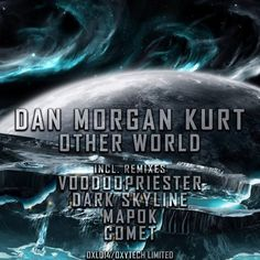 Dan Morgan Kurt - Other World (Original Mix) [Oxytech Records] Release date 04.04.2016