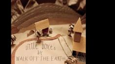 WALK OFF THE EARTH: Little Boxes
