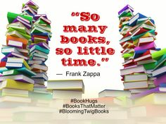So many books so little time. -- Frank Zappa  #Quote #QuoteOfTheDay #QuotesToLiveBy #QuotesOnLife #BookHugs #BooksThatMatter #BloomingTwigBooks #BloomingTwig #Books #Quotes #Motivation #Motivational #MotivationalQuotes #ThoughtOfTheDay #ThoughtForTheDay #love #photooftheday #amazing #igers #picoftheday #instagood #bestoftheday #instacool #instago #swag #colorful #20likes #instadaily #iphoneonly #style