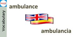 #Spanish cognates: AMBULANCIA. Can you use it in a sentence?