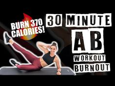 30 Minute Ab Workout Burnout Burn 370 Calories - YouTube