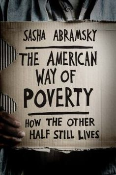 Cover image for The American way of poverty : how the other half still lives