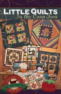 Little Quilts in the Coop Two by The Little Red Hen