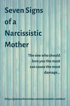 Seven Signs of a Narcissistic Mother – Poema Chronicles A narcissistic mother undermines your first experiences of love, causing a lifetime of pain. Seven Signs of a Narcissistic Mother – Poema Chronicles Daughters Of Narcissistic Mothers, Selfish Mothers, Difficult Children, Narcissistic Behavior, Narcissistic Children, Toxic Family, Love You The Most, Narcissistic Personality Disorder, Toxic Relationships