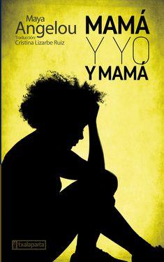 Mamá y yo y mamá / Maya Angelou;[de la traducción: Cristina Lizarbe Ruiz].      Resumen, etc.: Maya Angelou narra, con brío y casi sin afectación, en su relato autobiográfico más personal cómo fue agredida sexualmente varias veces, la primera a los 7 años, cómo salió de una infancia plagada de pobreza y miseria en el sur segregado estadounidense, y cómo llegó a ser más tarde bailarina, cantante, actriz, escritora, directora de cine, poeta, activista, prostituta.. y mil cosas más. Maya Angelou, Cursed Child Book, Mayo, Books To Read, Harry Potter, Silhouette, Reading, Movies, Movie Posters