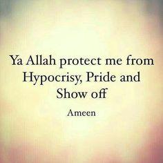 Allah protect me from hypocrisy, pride and show off Imam Ali Quotes, Allah Quotes, Muslim Quotes, Quran Quotes, Religious Quotes, Hindi Quotes, Qoutes, Islam Hadith, Islam Muslim