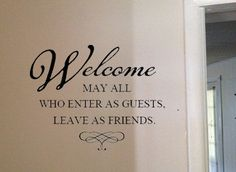 Welcome may all who enter as guests leave as by designstudiosigns, $26.50