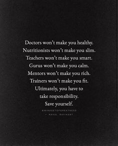 Others can only guide you and give you tools to make change easier, but no one can do it for you. We can only save ourselves. Sad Quotes, Daily Quotes, Love Quotes, Motivational Quotes, Humble Yourself, Save Yourself, Meaningful Quotes About Life, Martial Arts Workout, Kindness Quotes