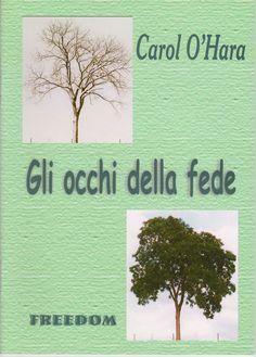 Gli occhi della fede - Carol O'Hara (Autore)