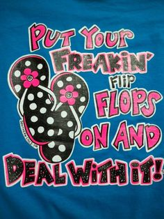 Put Your Freakin Flip Flops On