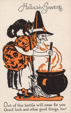 Hallowe'en Greetings / Out of the kettle will come for you, good luck and other good things, too! - WITCH - cauldron - black cat - black / orange / white