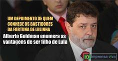 Lula e sua família eram pobres e chama a atenção os milhões e milhões que faturaram, analisa Alberto Goldman   Imprensa Viva