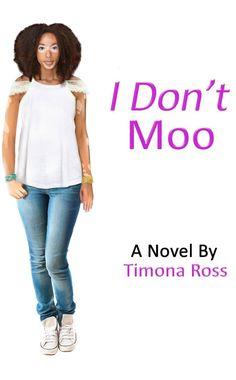 Novel: I Don't Moo