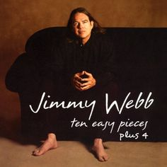 10 Easy Pieces Plus 4 ~ Jimmy Webb, http://www.amazon.com/dp/B003WWZ0YY/ref=cm_sw_r_pi_dp_molArb0P8SP1H