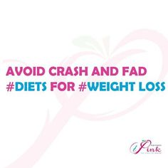 Avoid crash and fad #diets for #weight loss. These cause you to gain back more weight once you stop.