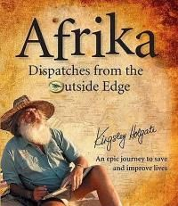 Afrika Dispatches From the Outside Edge - Kingsley Holgate Space Story, Holidays With Kids, Book Title, Land Rover Defender, Nonfiction, Good Books, Insight, The Outsiders, Ebooks