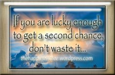 if-you-are-lucky-enough-to-get-a-second-chance-dont-waste-it-the-happiness-tree-nicole-johnston