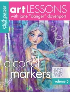 Permanent Markers | Art Lesson Vol. 4: Alcohol Markers | InterweaveStore.com with Jane Davenport, and mermaids...