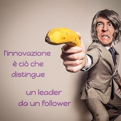 l'innovazione è ciò che distingue, un leader da un follower